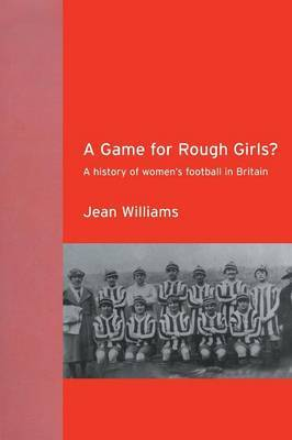 A Game for Rough Girls? by Jean Williams image