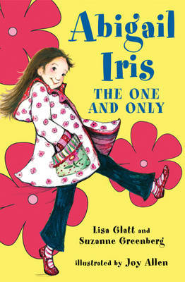 Abigail Iris: The One and Only by Lisa Glatt image