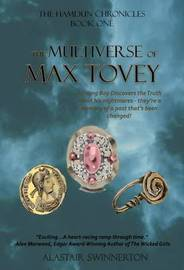 The Multiverse of Max Tovey by Alastair Swinnerton