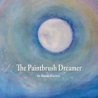 The Paintbrush Dreamer by Wende Essrow