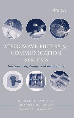 Microwave Filters for Communication Systems by Richard J. Cameron