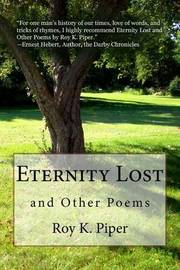 Eternity Lost and Other Poems by Roy Kingsbury Piper