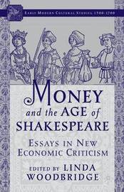 Money and the Age of Shakespeare: Essays in New Economic Criticism