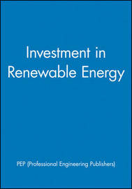 Investment in Renewable Energy by Pep (Professional Engineering Publishers