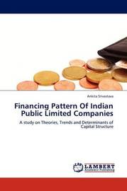 Financing Pattern of Indian Public Limited Companies by Ankita Srivastava