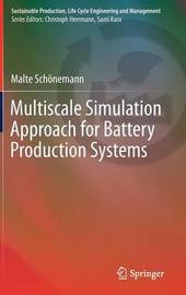 Multiscale Simulation Approach for Battery Production Systems by Malte Schoenemann