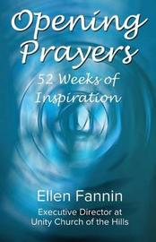 Opening Prayers by Ellen Fannin