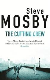 The Cutting Crew by Steve Mosby image
