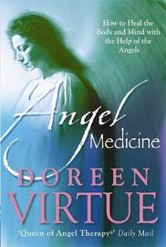 Angel Medicine by Doreen Virtue