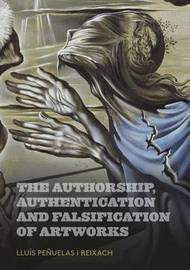The Authorship, Authentication and Falsification of Artworks