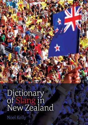 Dictionary of Slang in New Zealand by Noel Kelly