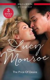 The Price Of Desire/The Sicilian's Marriage Arrangement/Blackmailed IntoMarriage/The Billionaire's Pregnant Mistress by Lucy Monroe