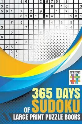 365 Days of Sudoku Large Print Puzzle Books by Senor Sudoku
