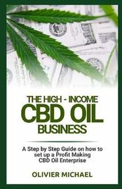 The High-Income CBD Oil Business by Olivier Michael image