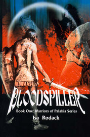 Bloodspiller by Isa Rodack