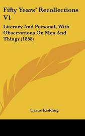 Fifty Years' Recollections V1: Literary and Personal, with Observations on Men and Things (1858) by Cyrus Redding image