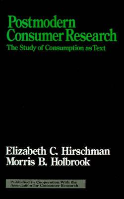 Postmodern Consumer Research by Elizabeth C. Hirschman