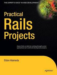 Practical Rails Projects by Eldon Alameda