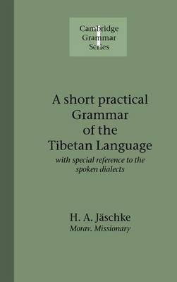 A Short Practical Grammar of the Tibetan Language by Heinrich August Jaeschke image