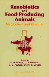Xenobiotics and Food-Producing Animals