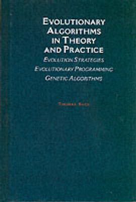 Evolutionary Algorithms in Theory and Practice by Thomas Back