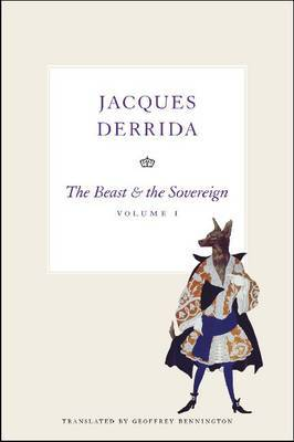 The Beast and the Sovereign: Volume I by Jacques Derrida