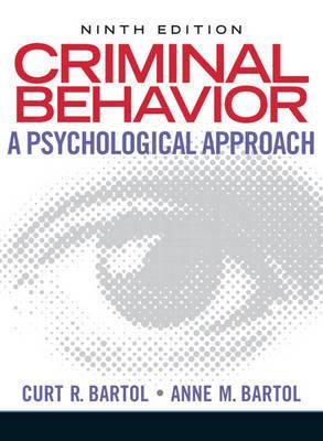 Criminal Behavior: A Psychological Approach by Curt R Bartol