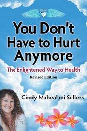 You Don't Have to Hurt Anymore by Sellers Mahealani Cindy image