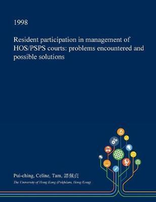 Resident Participation in Management of Hos/Psps Courts by Pui-Ching Celine Tam