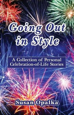 Going Out in Style by Susan Opalka