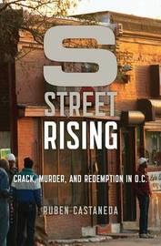 S Street Rising by Ruben Castaneda