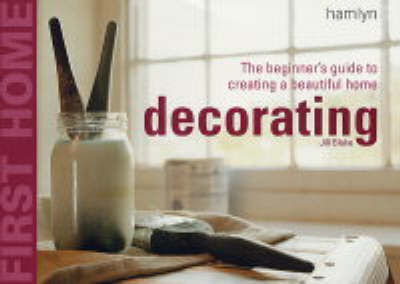 First Home Decorating by Jill Blake