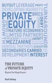 The Future of Private Equity by Mark Bishop