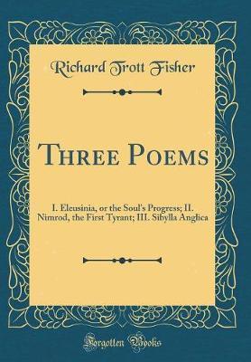 Three Poems by Richard Trott Fisher