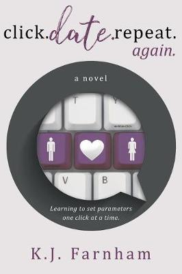 Click Date Repeat Again by K J Farnham