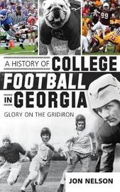 A History of College Football in Georgia by Jon Nelson image