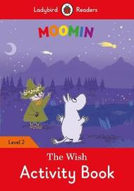 Moomin: The Wish Activity Book - Ladybird Readers Level 2 by Ladybird
