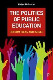 The politics of public education by Helen M. Gunter image