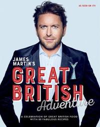 James Martin's Great British Adventure by James Martin image