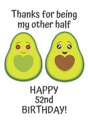 Thanks for being my other half Happy 52nd Birthday by Cinder Publishing image
