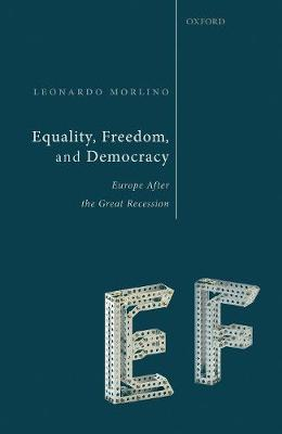 Equality, Freedom, and Democracy by Leonardo Morlino