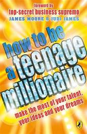 How to be a Teenage Millionaire by Judi James image