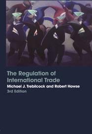 The Regulation of International Trade by Michael Trebilcock image
