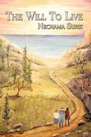 The Will to Live by Nechama Surik image