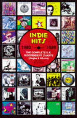 Indie Hits 1980 - 1989 by Barry Lazell