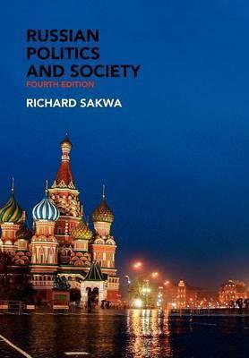 Russian Politics and Society by Richard Sakwa