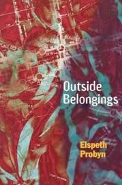 Outside Belongings by Elspeth Probyn