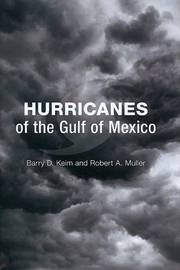 Hurricanes of the Gulf of Mexico by Barry D. Keim