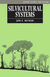 Silvicultural Systems by John D. Matthews image