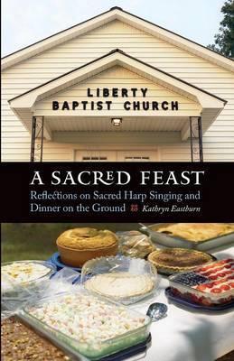 A Sacred Feast by Kathryn Eastburn